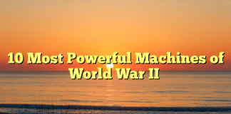 MostPowerfulMachinesofWorldWarII