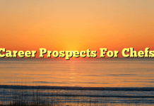 Career Prospects For Chefs