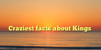 Craziest facts about Kings