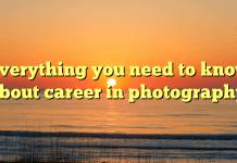 Everything you need to know about career in photography