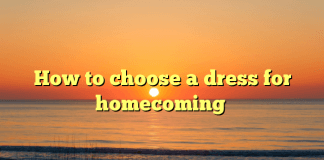 How to choose a dress for homecoming