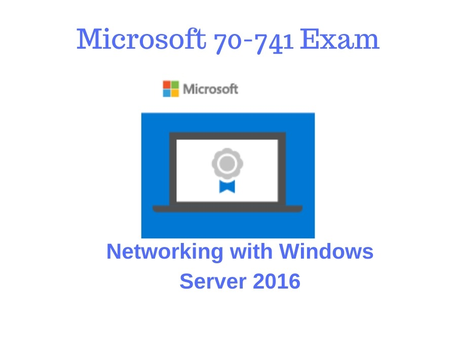 5 Tips with Which Microsoft 70-741 Exam Wouldn't Be Hard for You. And the Use of Exam Dumps