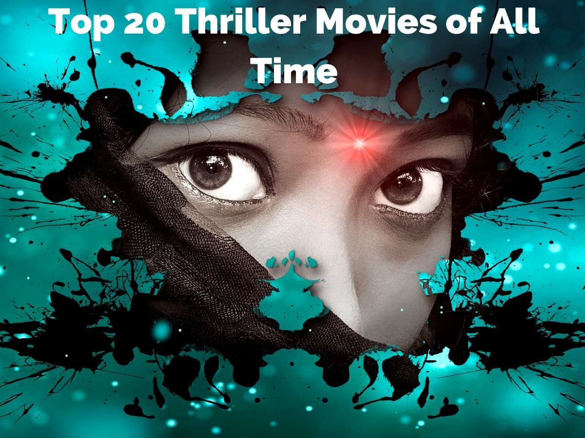 Top 20 Thriller Movies of All Time(Suspense Movies)