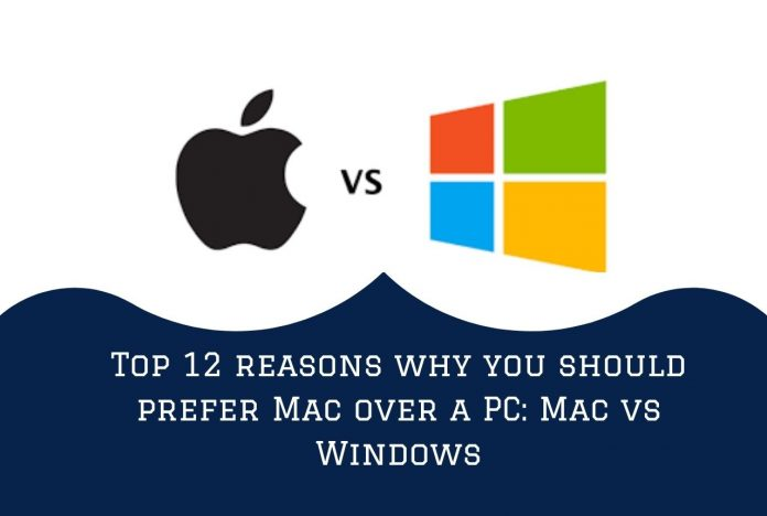 Top 12 reasons why you should prefer Mac over a PC: Mac vs Windows